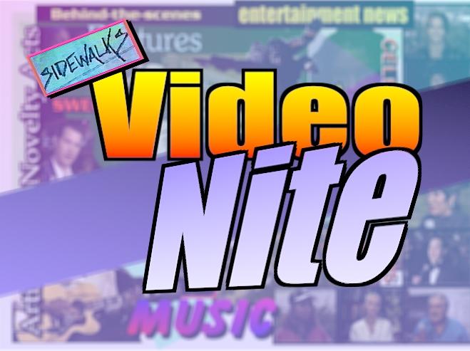 Sidewalks: Video Nite